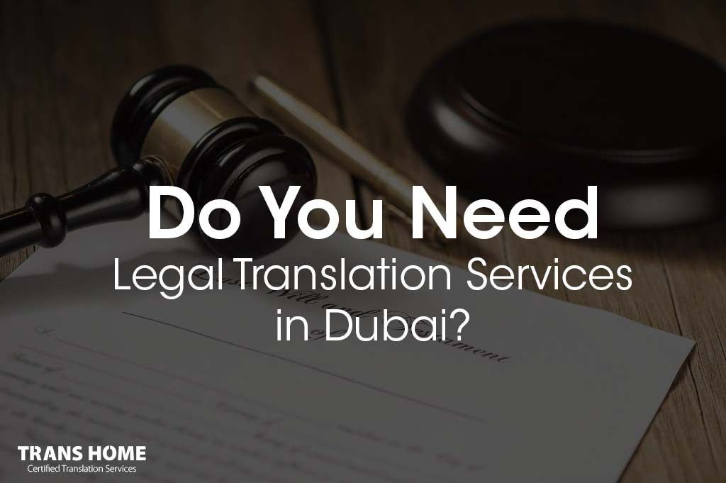 Legal Translation Services in Dubai - Legal Translation Office in Dubai