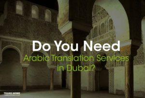 Arabic Translation Services in Dubai - Professional Arabic Document Translation Services